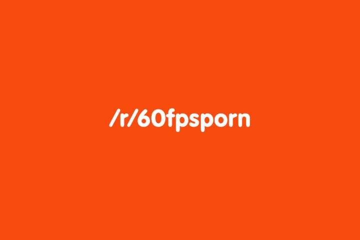 60fpsporn