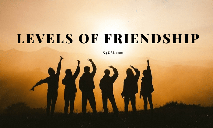 Levels Of Friendship