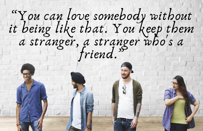 a stranger who's a friend.