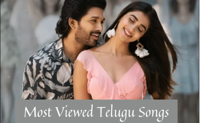 Most Viewed Telugu Songs