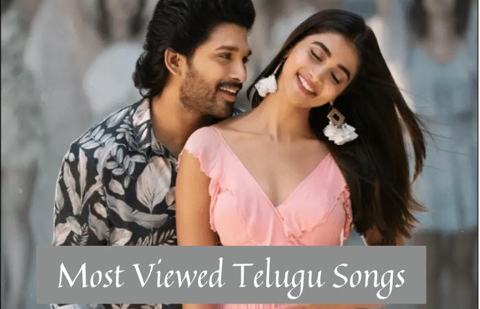Most Viewed Telugu Songs