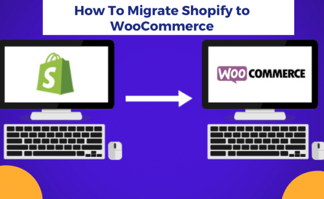 How To Migrate Shopify to WooCommerce