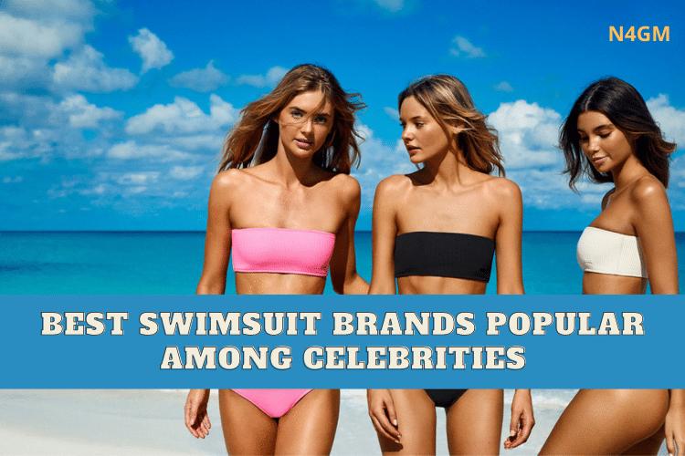 Best Swimsuit Brands Popular Among Celebrities